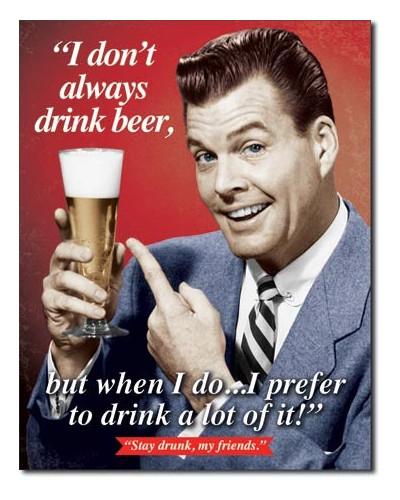 Plechová ceduľa Stay Drunk My Friends 32cm x 40cm