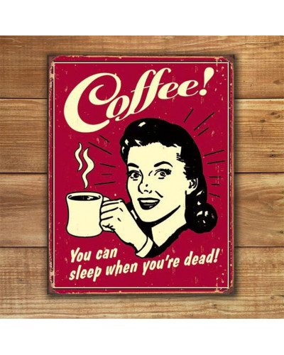 Plechová ceduľa Coffee - Sleep when Dead 40cm x 32 cm w