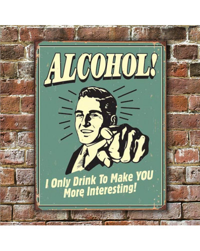 Plechová ceduľa Alcohol - You Interesting 40 cm x 32 cm w