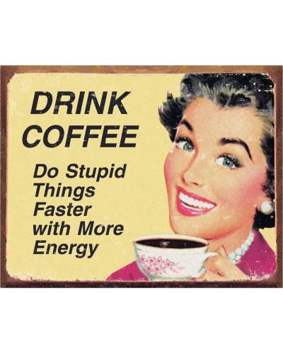 Plechová ceduľa éphémère Coffee Stupid Things 40 cm x 32 cm